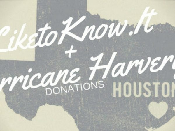 LiketoKnow.It + Hurricane Harvey Donations